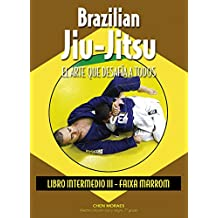 Brazilian jiu-jitsu : libro intermedio III : faixa marrom