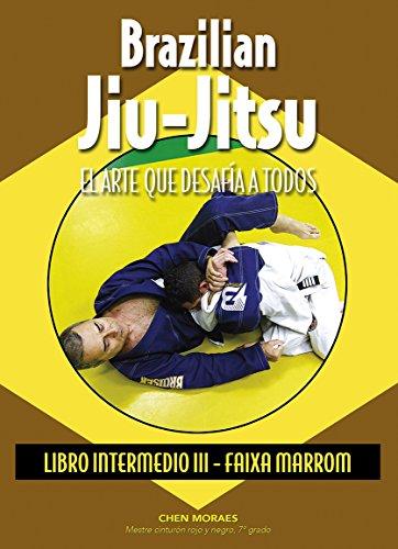 Brazilian jiu-jitsu : libro intermedio III : faixa marrom por Almir Itajahy de Moraes