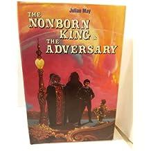 The Nonborn King (Volume III in the Saga of Pliocene Exile) & The Adversary (Volume IV in the Saga of Pliocene Exile)