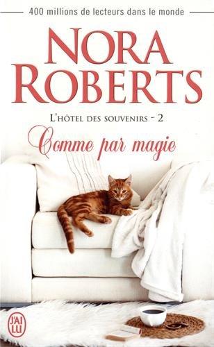 L'hôtel des souvenirs, Tome 2 : Comme par magie par Nora Roberts