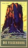Die Felsenburg: Reiseerzählung Satan und Ischariot I, Band 20 der Gesammelten Werke
