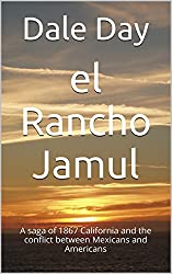 el Rancho Jamul: A saga of 1867 California and the conflict between Mexicans and Americans