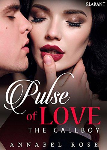 Pulse of Love. The Callboy von [Rose, Annabel]