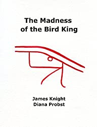 The Madness of the Bird King