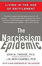 The Narcissism Epidemic: Living in the Age of Entitlement (English Edition)