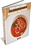 Mediterranean Cookbook: Homemade Soup Recipes: The Best 25 Delicious Moroccan Soup Recipes (Moroccan Cuisine Book 1)
