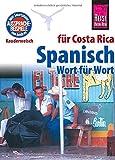 Spanisch für Costa Rica - Wort für Wort: Kauderwelsch-Sprachführer von Reise Know-How -