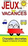 Jeux de vacances pour enfants: Charades, devinettes, blagues et lectures amusantes - Best Reviews Guide