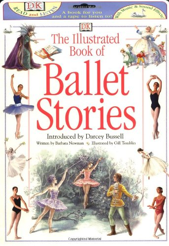 The Illustrated Book of Ballet Stories [With Ballet Stories] (DK Read and Listen)