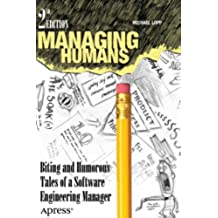 Managing Humans: Biting and Humorous Tales of a Software Engineering Manager (English Edition)