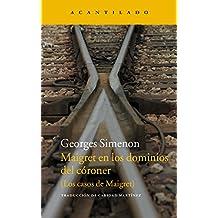 Maigret en los dominios del córoner: Los casos de Maigret (Narrativa del Acantilado nº 230)
