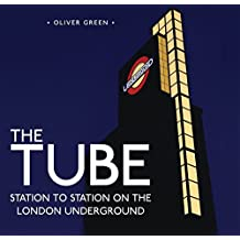 The Tube: Station to Station on the London Underground (Shire General, Band 4)