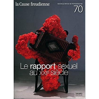 La cause freudienne N° 70 , Décembre 2008 : Le rapport sexuel au XXIe siècle