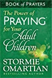 Power of Praying for Your Adult Children Book of Prayers