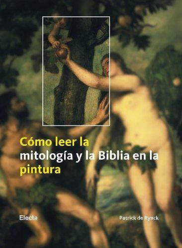 Cómo leer la mitología y la Biblia en la pintura (ELECTA ARTE)
