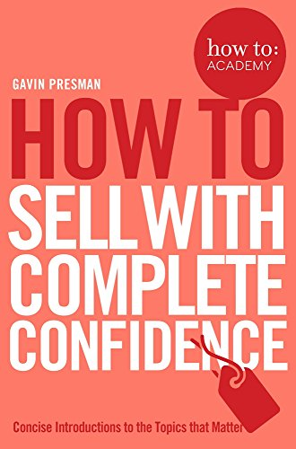 How To Sell With Complete Confidence (How To: Academy, Band 9)