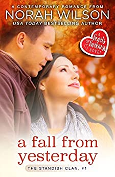 A Fall from Yesterday: A Hearts of Harkness Romance (The Standish Clan Book 1) by [Wilson, Norah]