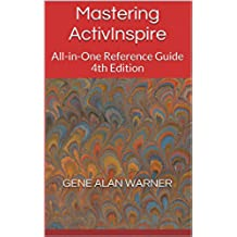 Mastering ActivInspire: All-in-One Reference Guide 4th Edition (English Edition)