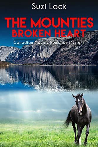 Mountie's Broken Heart (English Edition)