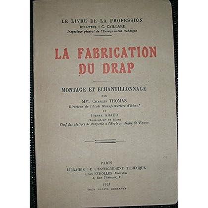 La fabrication du drap - montage et échantillonnage - le livre de la profession - paris librairie de l'enseignement technique 1921