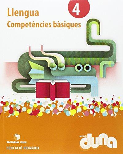 Llengua 4- Projecte Duna - Competències bàsiques - 9788430719631 por S.A. Editorial Teide