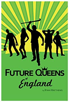Future Queens of England by [Matthews, Ryan]