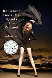 Reluctant Gods IV - Aysel - The Prequel