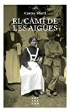 El camí de les Aigües (Catalan Edition)