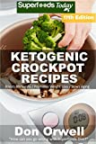 Best Crock Pot Dinners - Ketogenic Crockpot Recipes: Over 190+ Ketogenic Recipes, Low Review
