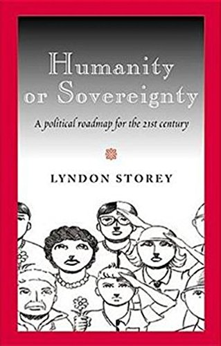 Humanity or Sovereignty: A Political Roadmap for the 21st Century