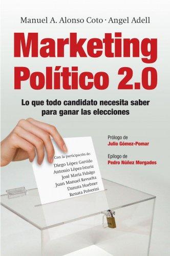 Marketing Político 2.0: Lo que todo candidato necesita saber para ganar las elecciones