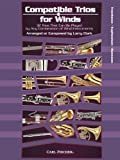 Compatible Trios for Winds: 32 Trios That Can Be Played by Any Combination of Wind Instruments (for Trombone / Euphonium B.C. / Bassoon) by Larry Clark (2012-08-15)
