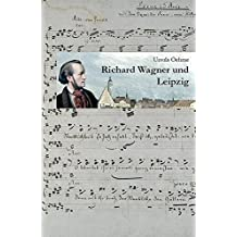 Richard Wagner und Leipzig