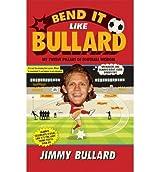 [ BEND IT LIKE BULLARD ] Bend It Like Bullard By Bullard, Jimmy ( Author ) Aug-2014 [ Hardcover ]