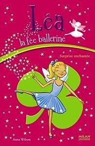 """Afficher """"Léa la fée ballerine Surprise enchantée"""""""