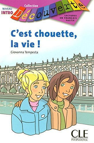 C'Est Chouette, la Vie! (Decouverte: Lectures En Francais Facile) (French Edition) by Giovanni Tempesta (2006-09-15)