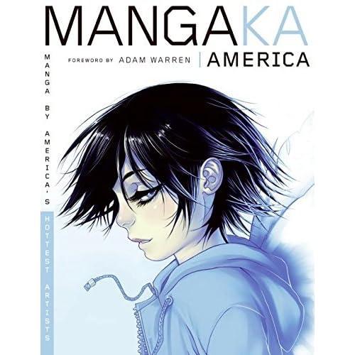 [Mangaka America: Manga by America's Hottest Artists: Draw Manga Like America's Hottest Artists] [By: SteelRiver Studio LLC] [November, 2006]