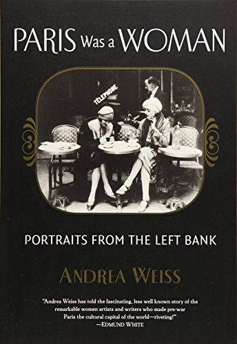 Paris Was a Woman: Portraits from the Left Bank por Andrea Weiss