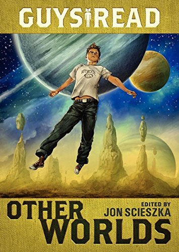 Guys Read: Other Worlds by Jon Scieszka (2013-09-17)