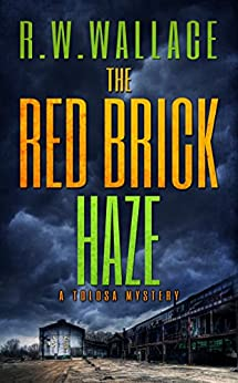 The Red Brick Haze: A Tolosa Mystery by [Wallace, R.W.]