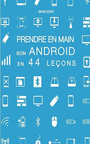 Prendre en main son Android en 44 leçons par Brain Start