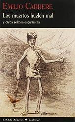 Los muertos huelen mal : y otros relatos espiritistas