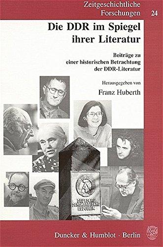 Die DDR im Spiegel ihrer Literatur.: Beiträge zu einer historischen Betrachtung der DDR-Literatur. (Zeitgeschichtliche Forschungen)