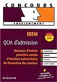 IUFM QCM d'admission : Concours d'entrée en 1e année d'Institut universitaire de formation des maîtres...