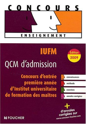 IUFM QCM d'admission : Concours d'entrée en 1e année d'Institut universitaire de formation des maîtres