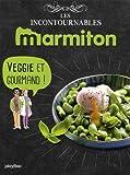 marmiton veggie et gourmand les recettes incontournables