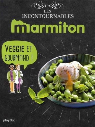 Marmiton Veggie et gourmand ! Les recettes incontournables