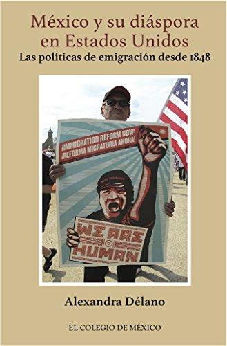 México y su diáspora en Estados Unidos. por Alexandra Délano