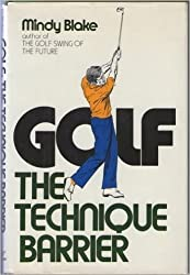 Golf, the technique barrier by Mindy Blake (1979-08-01)