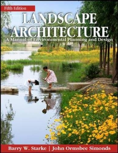 Landscape Architecture, Fifth Edition: A Manual of Environmental Planning and Design por Barry Starke